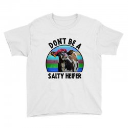 don't be a salty heifer Youth Tee | Artistshot