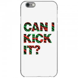can i kick it iPhone 6/6s Case | Artistshot