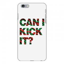 can i kick it iPhone 6 Plus/6s Plus Case | Artistshot