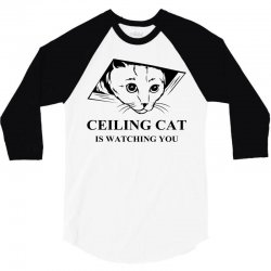 Ceiling Cat is Watching You 3/4 Sleeve Shirt | Artistshot