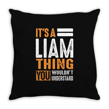It's A Liam Thing Throw Pillow Designed By Cidolopez