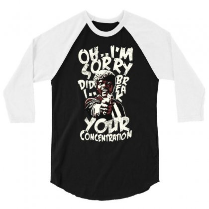 Did I Break Your Concentration 3/4 Sleeve Shirt Designed By Frizidan