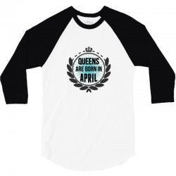 queens are born in april 3/4 Sleeve Shirt | Artistshot