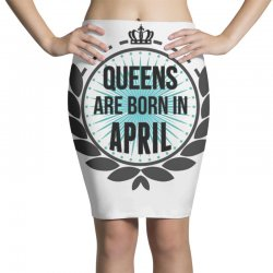 queens are born in april Pencil Skirts | Artistshot