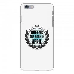 queens are born in april iPhone 6 Plus/6s Plus Case | Artistshot