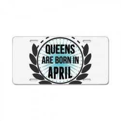 queens are born in april License Plate | Artistshot