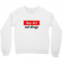 buy art not drugs Crewneck Sweatshirt | Artistshot