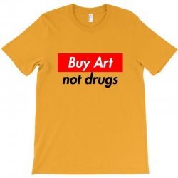 buy art not drugs T-Shirt | Artistshot