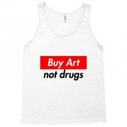 buy art not drugs Tank Top | Artistshot