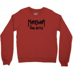 the final battle tour 2019 manowar Crewneck Sweatshirt | Artistshot