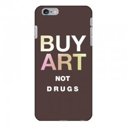 buy art not drugs iPhone 6 Plus/6s Plus Case | Artistshot