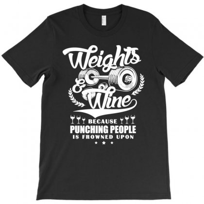 Weights And Wine T Shirt T-shirt Designed By Hung