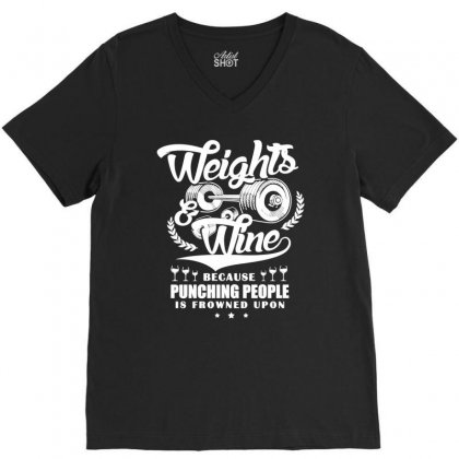 Weights And Wine T Shirt V-neck Tee Designed By Hung