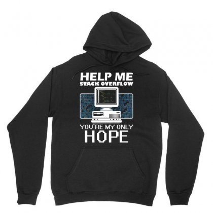 Help Me Stack Overflow You Re My Only Hope T Shirt Unisex Hoodie Designed By Hung