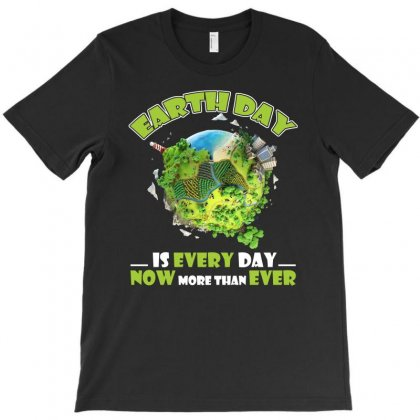 Earth Day Is Every Day T Shirt T-shirt Designed By Hung