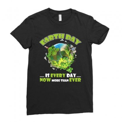 Earth Day Is Every Day T Shirt Ladies Fitted T-shirt Designed By Hung