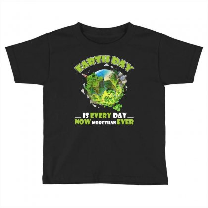 Earth Day Is Every Day T Shirt Toddler T-shirt Designed By Hung