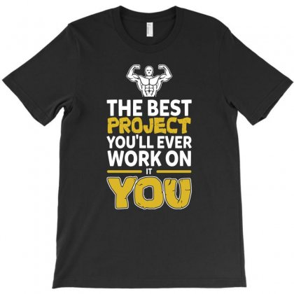 The Best Project You Ll Ever Work On Is You T Shirt T-shirt Designed By Hung