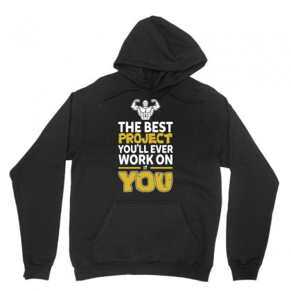 The Best Project You Ll Ever Work On Is You T Shirt Unisex Hoodie Designed By Hung