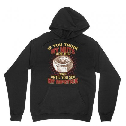 If You Think My Nuts Are Big  Wait Until You See My Dipstick T Shirt Unisex Hoodie Designed By Hung