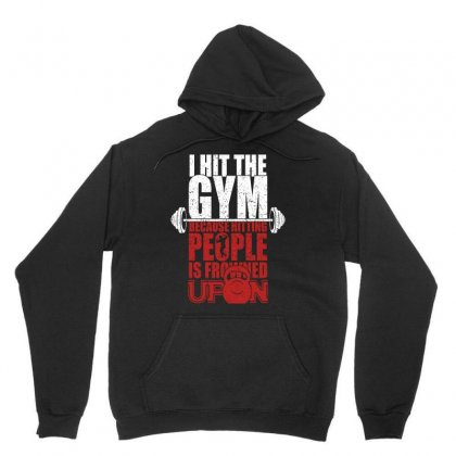 I Hit The Gym Because Hitting People Is Frowned Upon T Shirt Unisex Hoodie Designed By Hung