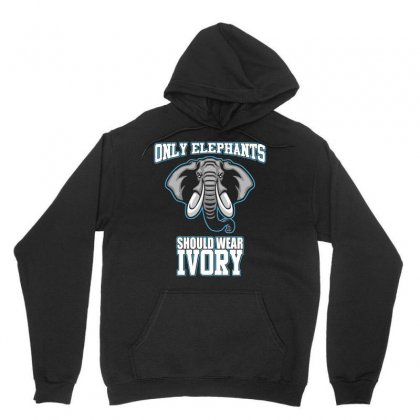 Elephants T Shirt   Only Elephants Should Wear Ivory T Shirt Unisex Hoodie Designed By Hung