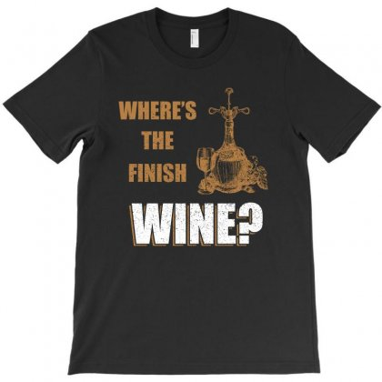 Where Is The Finish Wine T Shirt T-shirt Designed By Hung