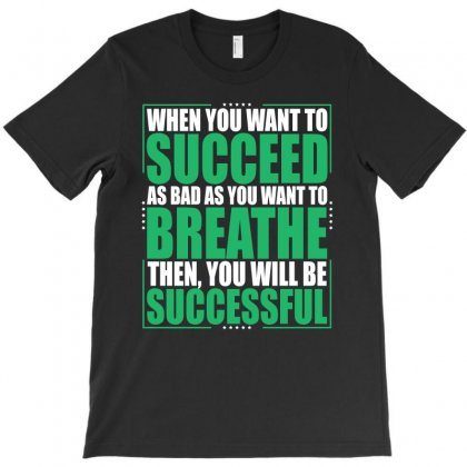 Entrepreneur Motivation Quotes T Shirt   Be Successful T-shirt Designed By Hung
