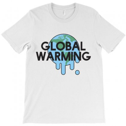 Global Warming T-shirt Designed By Anrora