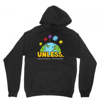 Unless March For Science Earth Day Tshirt Unisex Hoodie Designed By Hung