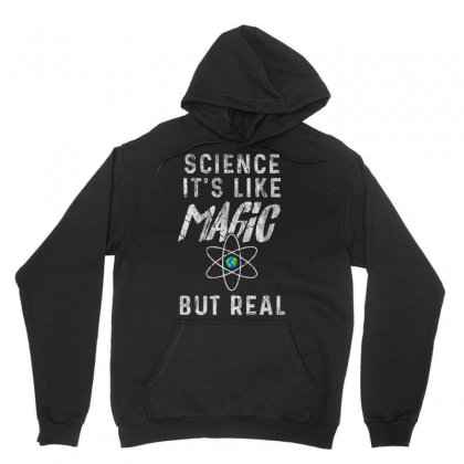 Science It Is Like Magic Out Real Tshirt Unisex Hoodie Designed By Hung