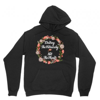 Destroy The Patriarchy Not The Planet T Shirt Unisex Hoodie Designed By Hung