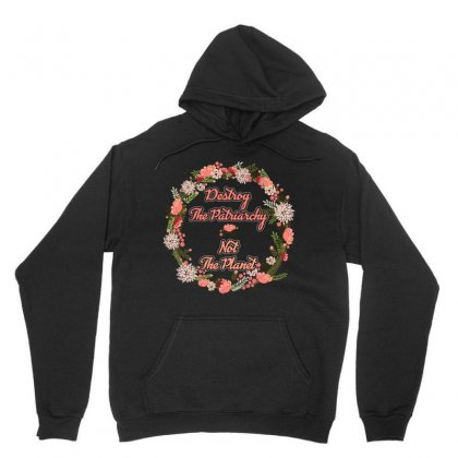 Destroy The Patriarchy Not The Planet Tshirt Unisex Hoodie Designed By Hung