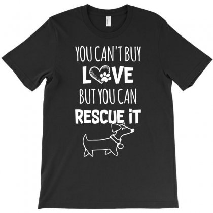 You Cant Buy Love But You Can Rescue It Tshirt T-shirt Designed By Hung