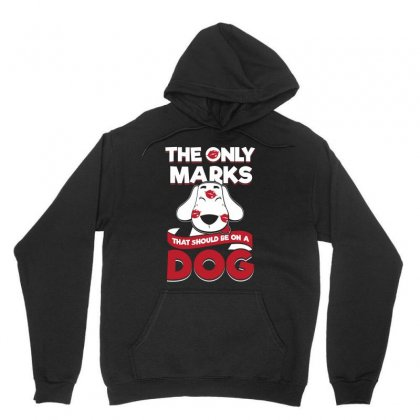 The Only Marks That Should Be On A Dog Tshirt Unisex Hoodie Designed By Hung
