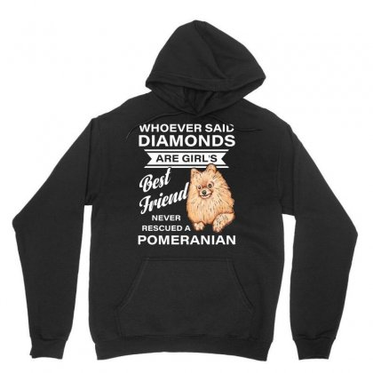 Best Friend Bever Rescued A Pomeranian Whoever Said Diamonds Tshirt Unisex Hoodie Designed By Hung
