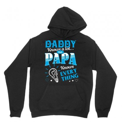 Daddy Knows A Lot But Papa Knows Everything Tshirt Unisex Hoodie Designed By Hung