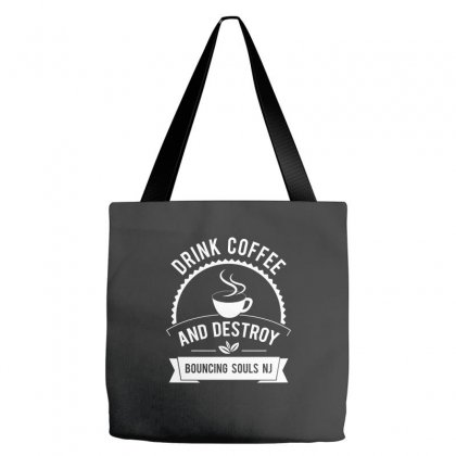 Drink Coffee And Destroy Bouncing Souls Tshirt Tote Bags Designed By Hung