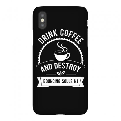 Drink Coffee And Destroy Bouncing Souls Tshirt Iphonex Case Designed By Hung