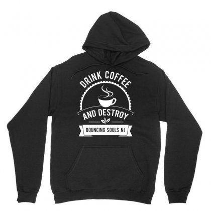 Drink Coffee And Destroy Bouncing Souls Tshirt Unisex Hoodie Designed By Hung