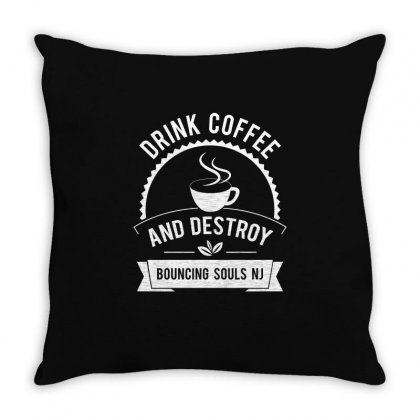 Drink Coffee And Destroy Bouncing Souls Tshirt Throw Pillow Designed By Hung