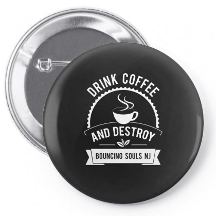 Drink Coffee And Destroy Bouncing Souls Tshirt Pin-back Button Designed By Hung