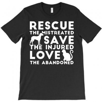 Rescue The Mistreated Save Love The Injured The Abandoned Tshirt T-shirt Designed By Hung