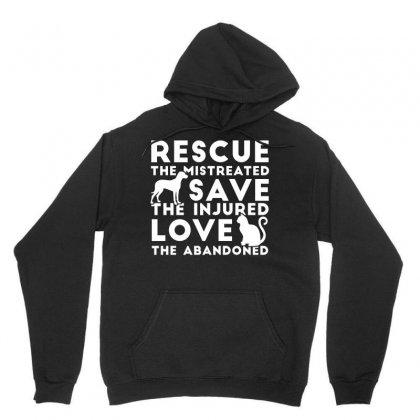 Rescue The Mistreated Save Love The Injured The Abandoned Tshirt Unisex Hoodie Designed By Hung