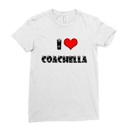 I Love Coachella Ladies Fitted T-shirt Designed By Anrora