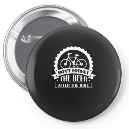 Dont Forget The Beer After The Ride Tshirt Pin-back Button Designed By Hung