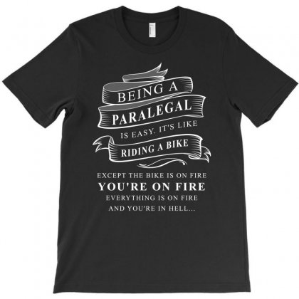 Being A Paralegal Riding A Bike Tshirt It Easy It Like Except The Bike T-shirt Designed By Hung