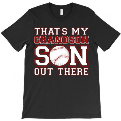 That Is My Grandson Out There Tshirt T-shirt Designed By Hung