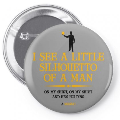 I See A Little Silhouetto Of A Man Pin-back Button Designed By Devanojohnsantos