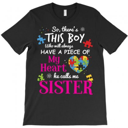 This Boy Have A Piece Of My Heart He Calls Me Sister Tshirt T-shirt Designed By Hung